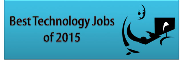 Best 11 Technology Jobs of 2015