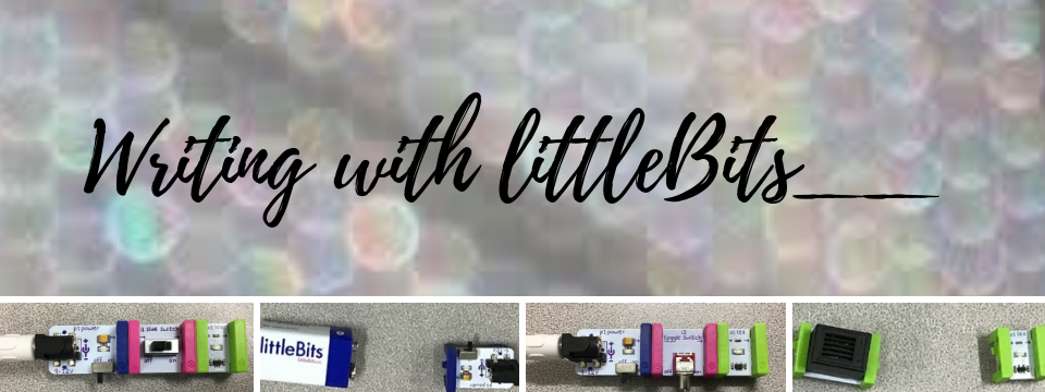 Writing with littleBits